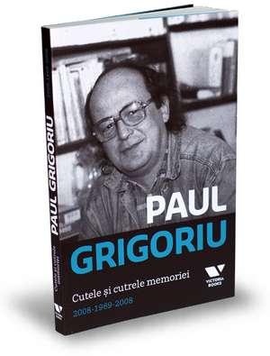 Cutele si cutrele memoriei de Paul Grigoriu