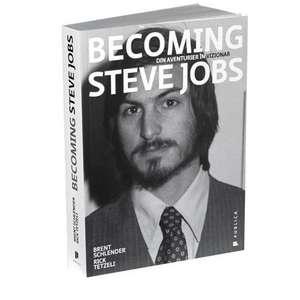 Becoming Steve Jobs de Brent Schlender