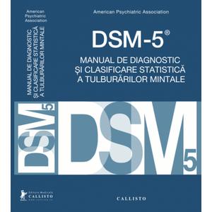 DSM-5, Manual de Diagnostic si Clasificare Statistica a Tulburarilor Mintale de American Psychiatric Association