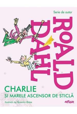 Charlie şi marele ascensor de sticlă de Roald Dahl