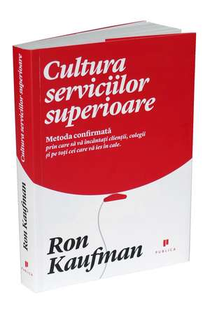 Cultura serviciilor superioare de Ron Kaufman