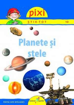 PIXI ŞTIE-TOT - PLANETE ŞI STELE de Hanna Sörensen