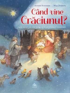 Când vine Crăciunul? de Antonie Schneider
