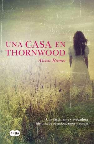 Una casa en Thornwood de Anna Romer