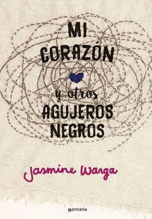 Mi corazón y otros agujeros negros / My Heart and Other Black Holes de Jasmine Warga
