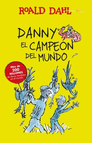 Danny el campeón del mundo / Danny The Champion of the World de Roald Dahl