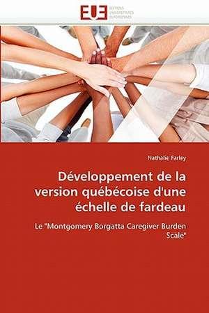 Developpement de La Version Quebecoise D'Une Echelle de Fardeau