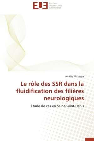 Le Role Des Ssr Dans La Fluidification Des Filieres Neurologiques