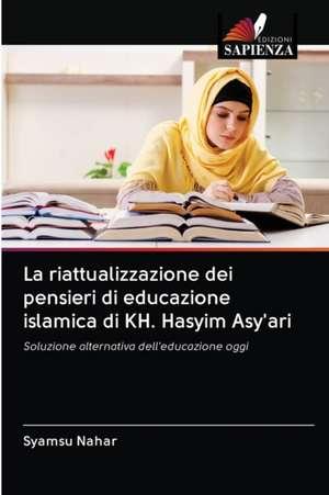 La riattualizzazione dei pensieri di educazione islamica di KH. Hasyim Asy'ari de Syamsu Nahar