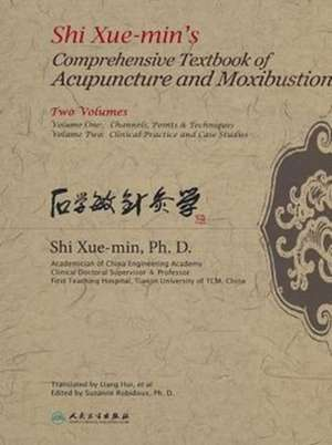 Shi Xue-Min's Comprehensive Textbook of Acupuncture and Moxibustion, Vols 1 & 2 de Shi Xue-Min