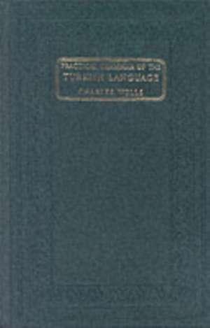 Practical Grammar of the Turkish Language de C. Wells