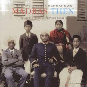 Madras Then Chennai Now de Nandita Krishan