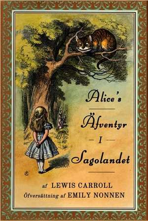 Alice's Äfventyr i Sagolandet de Lewis Carroll
