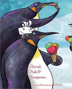 David, Fish & Penguins...