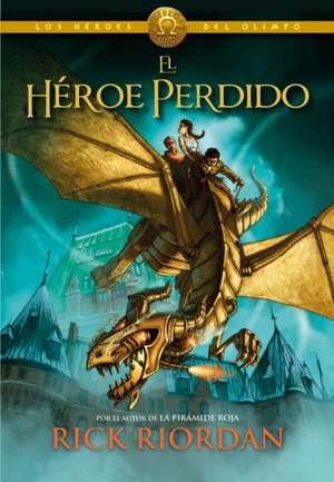 El Héroe Perdido / The Lost Hero de Rick Riordan