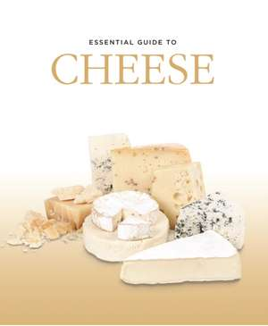 Essential Guide to Cheese imagine