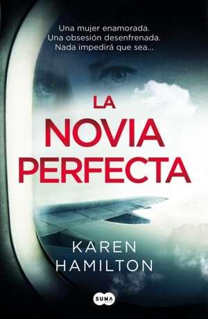 La Novia Perfecta / The Perfect Girlfriend de Karen Hamilton