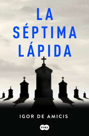 La Séptima Lápida / The Seventh Headstone de Igor De Amicis