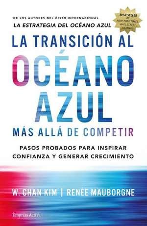La Transicion Al Oceano Azul de W. Chan Kim