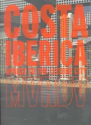 Costa Iberica: Upbeat to Leisure City de Natalie de Vries
