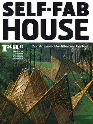 Self Fab House:  2nd Advanced Architecture Conest de Lucas Cappelli