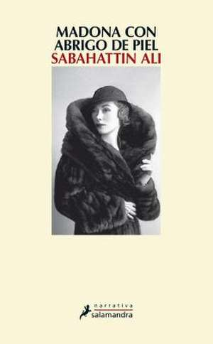 Madonna Con Abrigo de Piel de  Sabahattin