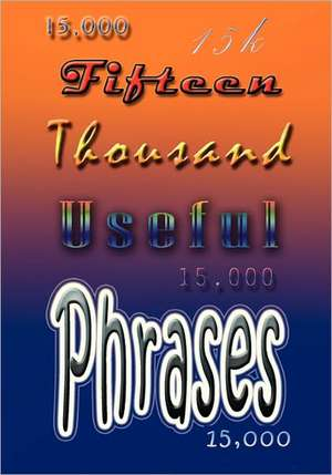 Fifteen Thousand Useful Phrases:  The Special and General Theory