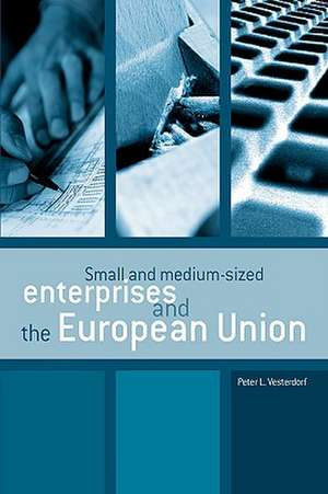 Small and Medium-Sized Enterprises and the European Union:  Short Tales Commented on in Images and Words de Peter L. Vesterdorf