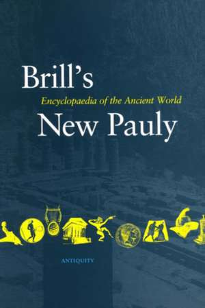 Brill's New Pauly (22 Vols):  Encyclopedia of the Ancient World de Hubert Cancik