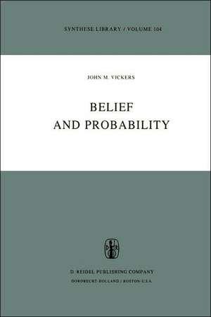 Belief and Probability de J.M. Vickers