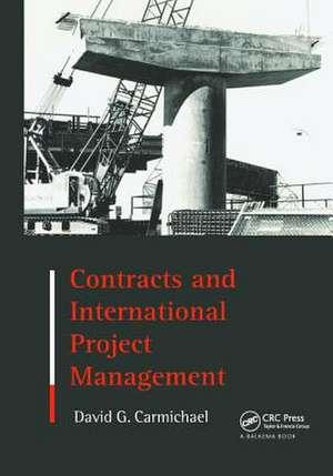 Contracts and International Project Management de  Carmichael D. G.