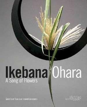 Ikebana Ohara:  A Song of Flowers de Godelieve Van Den Heuvel-Janssens