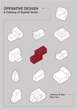 Operative Design:  A Catalogue of Spatial Verbs de Anthony Di Mari