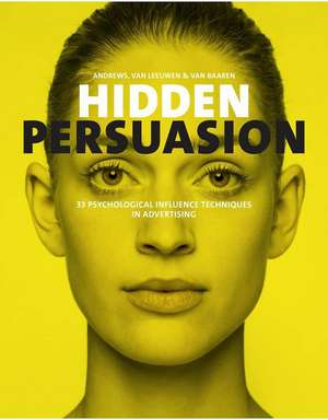 Hidden Persuasion: 33 Psychological Influences Techniques in Advertising de Marc Andrews