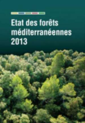 Etat Des Forets Mediterraneennes de Food and Agriculture Organization of the