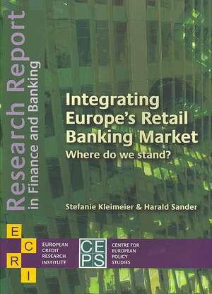 Integrating Europe's Retail Banking Market: Where Do We Stand? de Stefanie Kleimeier
