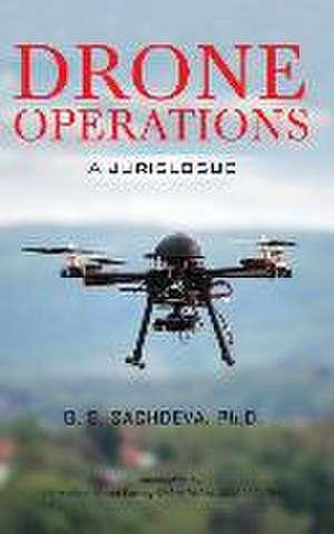 Drone Operations:  A Jurislogue de G. S. Sachdeva