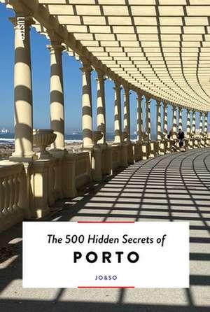 500 HIDDEN SECRETS OF PORTO THE de JO+SO