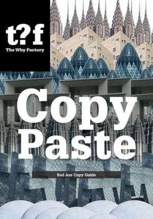 Copy Paste:  Bad Ass Copy Guide de Bernard Hulsman