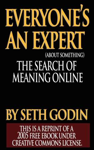 Everyone Is an Expert:  Pleasing Personality & Accurate Thought de Seth Godin