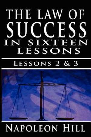 The Law of Success, Volume II & III:  A Definite Chief Aim & Self Confidence de Napoleon Hill