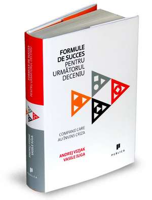 Formule de succes pentru urmatorul deceniu de Andrej Vizjak