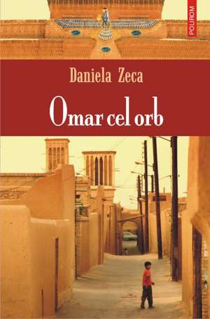 Omar cel orb de Daniela Zeca-Buzura