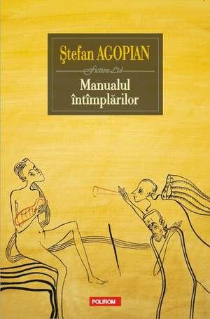 Manualul intimplarilor de Stefan Agopian