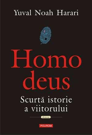 Homo Deus: Scurtă istorie a viitorului de Yuval Noah Harari