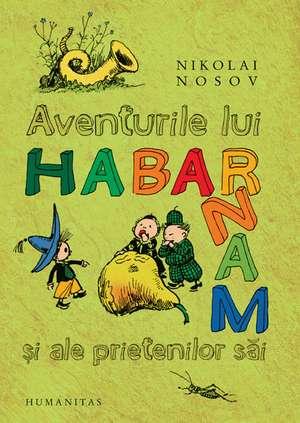 Aventurile lui Habarnam şi ale prietenilor săi de Nikolai Nosov