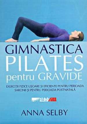 Gimnastica Pilates pentru gravide de Anna Selby