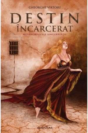 Destin Încarcerat. Vol.1