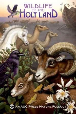 Wildlife of the Holy Land:  An Auc Press Nature Foldout de Dominique Navarro