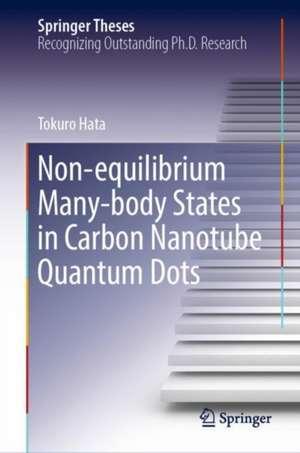 Non-equilibrium Many-body States in Carbon Nanotube Quantum Dots de Tokuro Hata